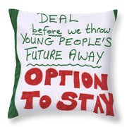 People's Vote Option To Stay Young People Need A Future Throw Pillow