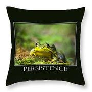 Persistence Inspirational Motivational Poster Art Throw Pillow