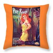 Play Rough Throw Pillow
