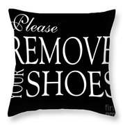 Please Remove Your Shoes Throw Pillow