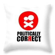 Politically Correct Throw Pillow