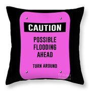 Possible Flooding Ahead Throw Pillow