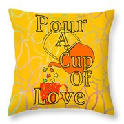 Pour A Cup Of Love - Beverage Art Throw Pillow