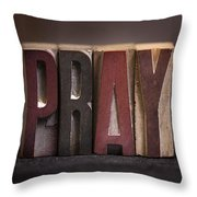 Pray - Antique Letterpress Letters Throw Pillow