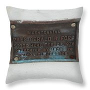 President Gerald R  Ford Stood Here Throw Pillow