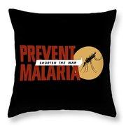 Prevent Malaria - Shorten The War  Throw Pillow