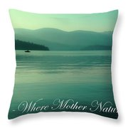 Priest Lake - Where Mother Nature Vacations Throw Pillow