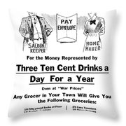 Prohibition And War C. 1918 Throw Pillow