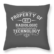 Property Of Radiologic Technology Throw Pillow