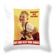 Protect His Future Buy War Bonds Throw Pillow