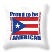 Proud To Be Puerto Rican Throw Pillow