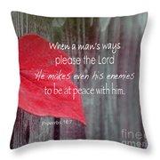 Proverbs 16 V 7 Throw Pillow