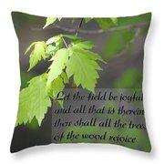 Psalm 96 12 Be Joyful Throw Pillow