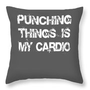 Punching Thins Is My Cardio Boxing Gym Throw Pillow
