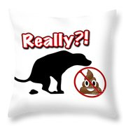 Really No Poop Throw Pillow by Kathy Tarochione