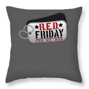 Red Friday For My Mom Military Dog Tags Throw Pillow