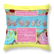 Rejoice And Be Glad Happy Birthday Throw Pillow