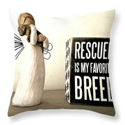 Rescued Is My Favorite Breed And The Angel Throw Pillow