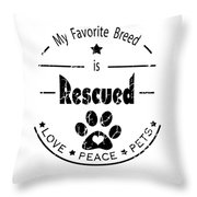 Rescued Love Peace Pets Throw Pillow