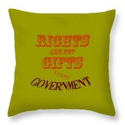 Rights Aae Not Gifts From Government 2004 Throw Pillow