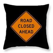 Road Closed T-shirt Throw Pillow