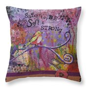 Safe To Be Soft And Strong Throw Pillow
