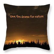 Save The Drama For Nature Throw Pillow