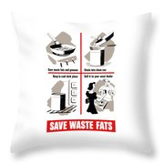 Save Waste Fats - Ww2  Throw Pillow