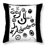 Say Yes To Adventures Throw Pillow
