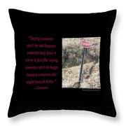 Saying Someone Cant Be Sad Throw Pillow
