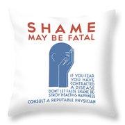 Shame May Be Fatal - Wpa Throw Pillow
