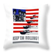 Ships -- Keep 'em Rolling Throw Pillow