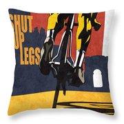 Shut Up Legs Tour De France Poster Throw Pillow