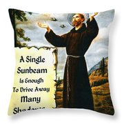 Single Sunbeam Quote By St. Francis Of Assisi Throw Pillow