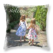 Sisters-true Blessing Throw Pillow