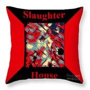 Slaughterhouse No. I Throw Pillow