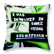 Something Significant Throw Pillow