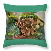 Sparkly Pine Cones For Your Tree  Throw Pillow