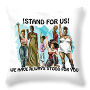 Stand For Us With Writing Throw Pillow