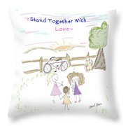 Stand Together With Love  Throw Pillow