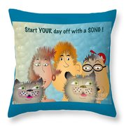 Start Off Your Day With A Song Throw Pillow
