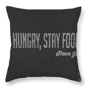 Steve Jobs Stay Hungry Stay Foolish Throw Pillow
