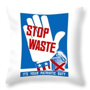 Stop Waste It's Your Patriotic Duty Throw Pillow