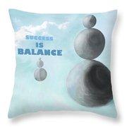 Success Is Balance Throw Pillow