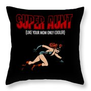 Super Hero Aunt Aung Gift Throw Pillow