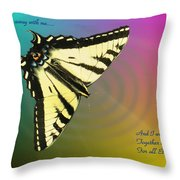 Swallowtail - Come Fly Away With Me Throw Pillow