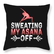 Sweating My Asana Off Throw Pillow