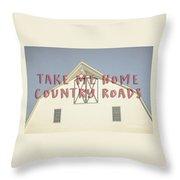 Take Me Home Country Roads Throw Pillow