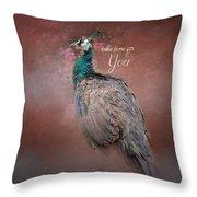 Take Time For You - Peacock Art Throw Pillow