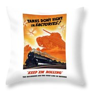 Tanks Don't Fight In Factories Throw Pillow
